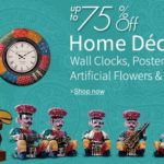Upto 75 % off on home decor online from amazon india